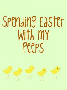 Spending Easter With My Peeps
