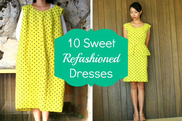 DIY Fashion: 10 Sweet Refashioned Dresses