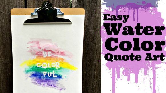 Easy Watercolor Quote Art - Even if You're Not Artistic!