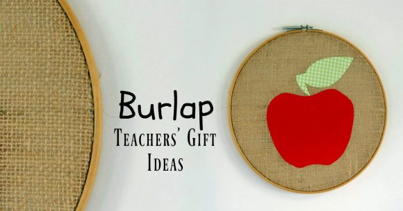 Burlap Teacher Gifts to Make in Less than an hour