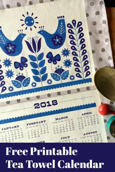 Free Printable 2018 Tea Towel Calendar by Cathe Holden & Dollar Store Crafts